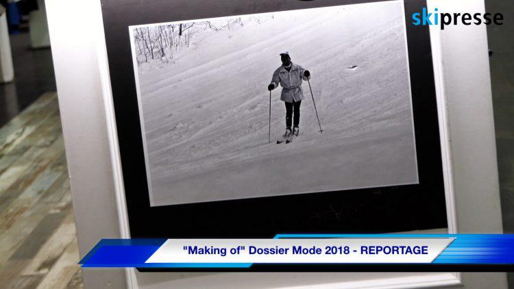 """""""Making of"""" Dossier Mode 2018 – REPORTAGE"""