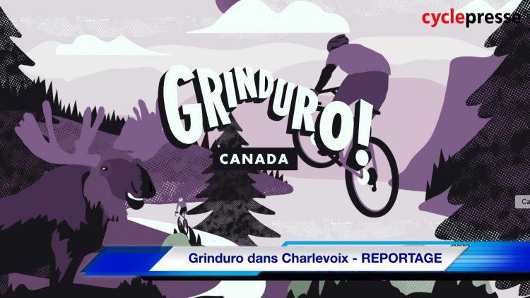 Grinduro dans Charlevoix – REPORTAGE
