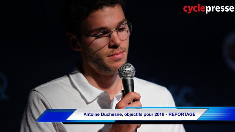 Antoine Duchesne, objectifs pour 2019 – REPORTAGE