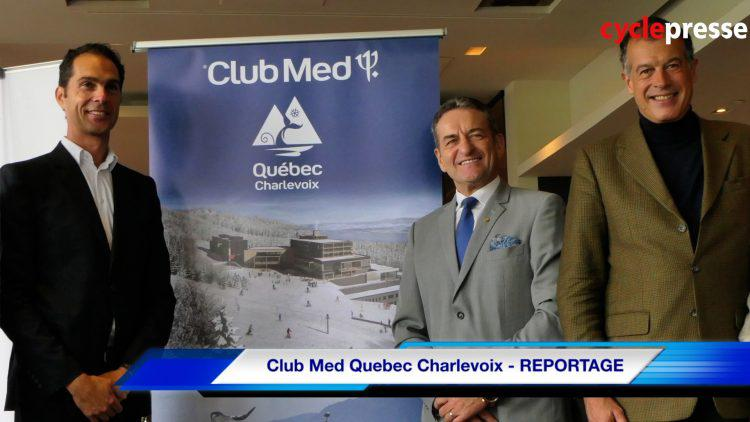 Club Med Quebec Charlevoix – REPORTAGE