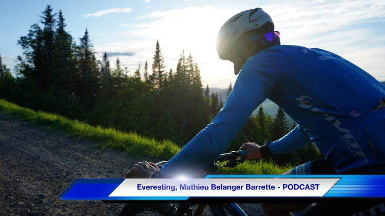 Everesting, Mathieu Belanger Barrette – PODCAST