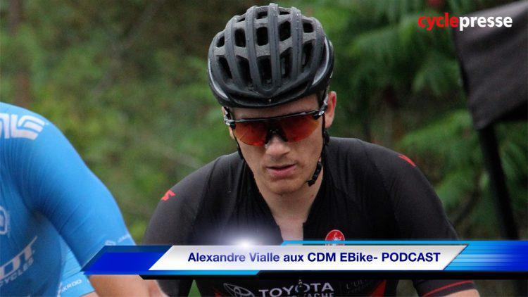 Alexandre Vialle aux CDM EBike- PODCAST
