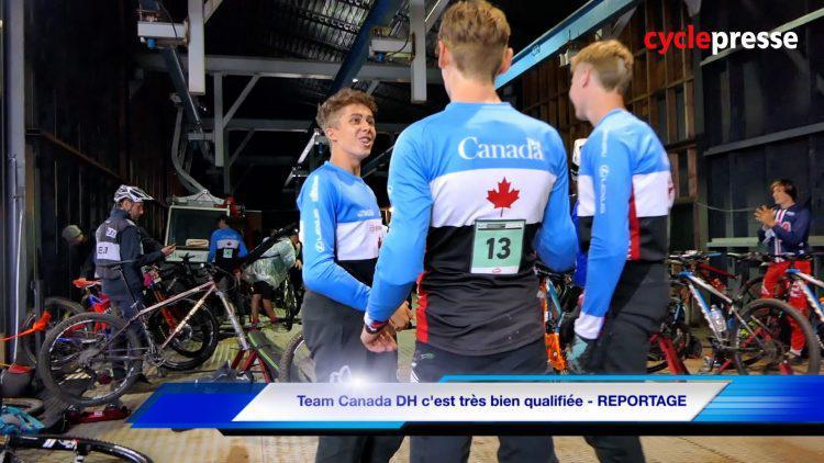 Team Canada DH s'est très bien qualifiée – REPORTAGE