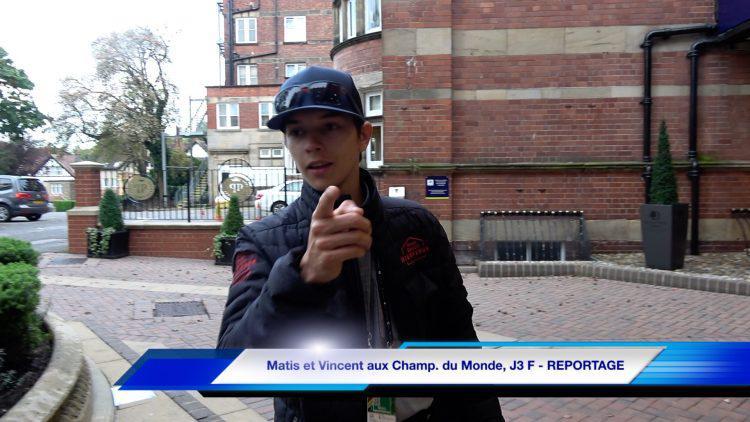Matis et Vincent aux Champ. du Monde, J3 F – REPORTAGE
