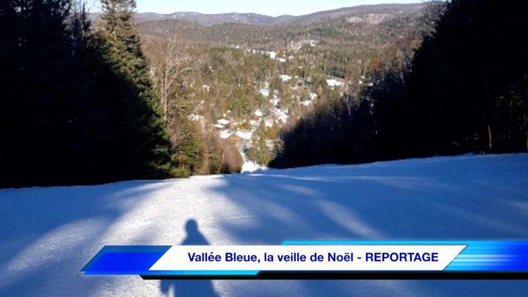 Vallée Bleue, la Veille de Noël – REPORTAGE